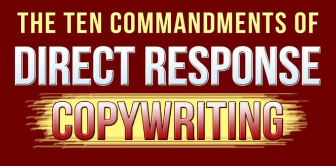 The Ten Commandments of Direct Response Copywriting