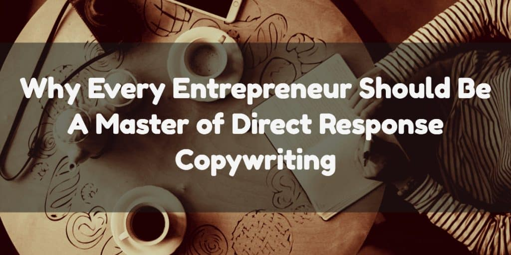 Why Every Entrepreneur Should Master Direct Response Copywriting