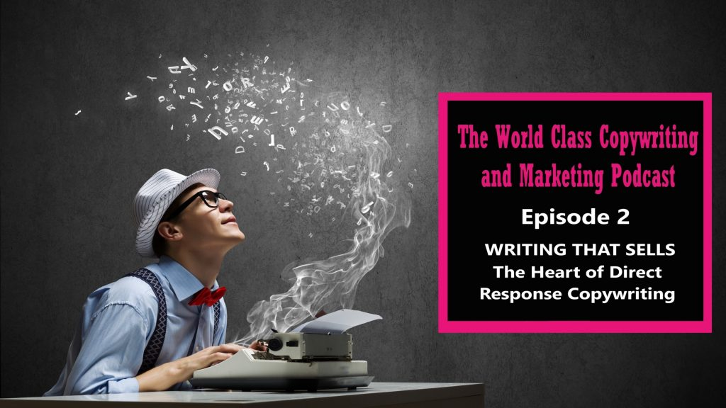 Writing That Sells – The Heart of Direct Response Copywriting