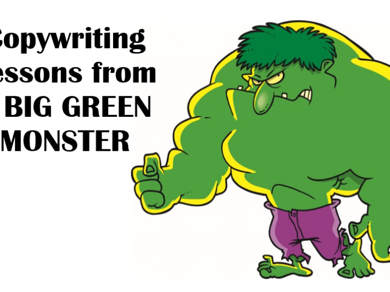 Copywriting Lessons From A Big Green Monster